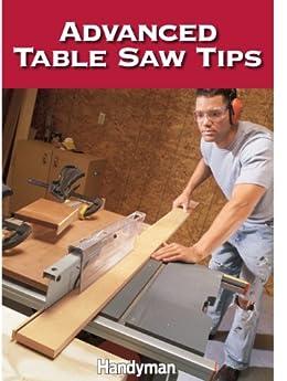 Advanced Table Saw Tips Ebook The Family Handyman Editors