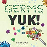 Germs, YUK!: Interactive Germ Book for Preschool & Toddler Children Ages 2-5   Hand Washing Book for Kids