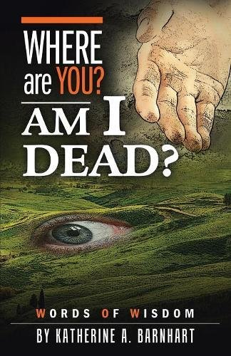 Where Are You? Am I Dead?: Words of Wisdom