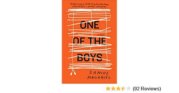 One Of The Boys A Novel Kindle Edition By Daniel Magariel
