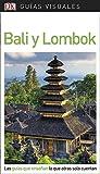 Guía Visual Bali y Lombok: Las guías que enseñan lo que otras solo cuentan (Guías visuales) (Spanish Edition)