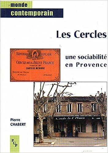 Livre gratuits Les Cercles, une sociabilité en Provence pdf, epub