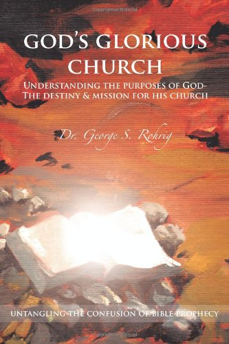 God's Glorious Church: Understanding the Purposes of God