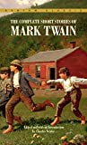 Complete Short Stories of Mark Twain (Bantam Classics)