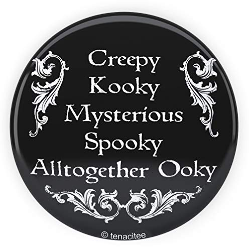 Tenacitee Creepy Kooky Mysterious Spooky Pinback Button, 2.25