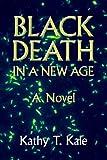 Black Death in a New Age, Kathy T. Kale, 0983686653