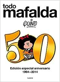 Todo Mafalda. Edición Especial Aniversario 1964-2014 (Lumen Gráfica)