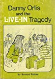 Danny Orlis and the Live-in Tragedy, Bernard Palmer, 0802472362