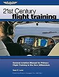 21st Century Flight Training: General Aviation Manual for Primary Flight Training in the New Millennium
