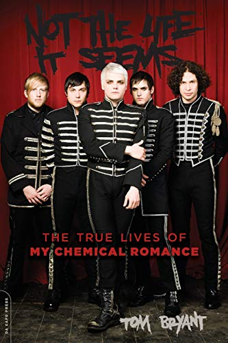 Not the Life It Seems The True Lives of My Chemical Romance [Bryant, Tom] (Tapa Blanda)