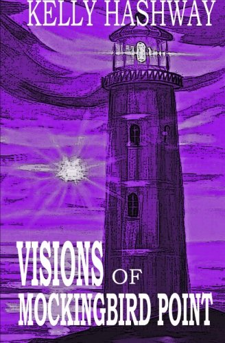 (Visions of Mockingbird Point (Curse of the Granville Fortune) (Volume 3))