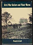 Civil War Sutlers and Their Wares, Francis Alfred Lord, 0498068056