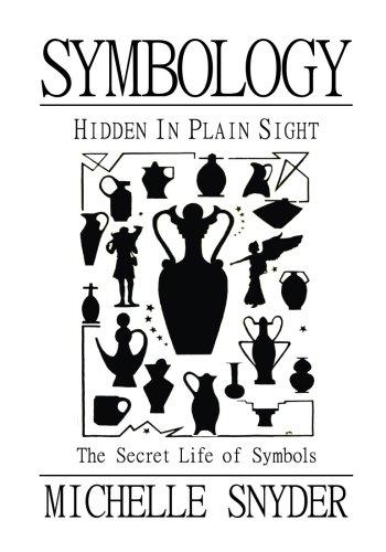 Symbology: Hidden in Plain Sight: The Secret Life of Symbols pdf epub