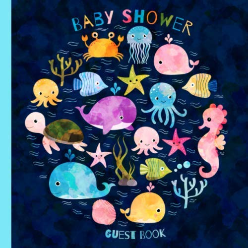 Baby Shower Guest Book: Cute Sea Animals Gender Neutral Baby Shower Sign In Guest Book and Gift Log with Space for Names, Advice and Wishes