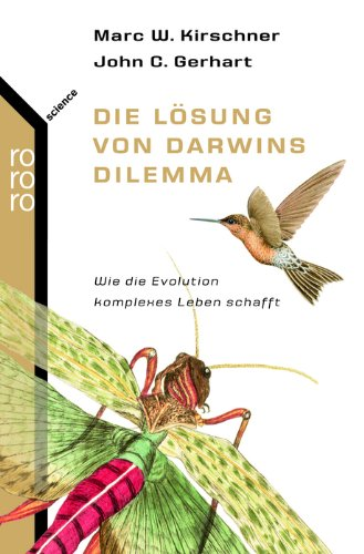 Die Lösung von Darwins Dilemma: Wie die Evolution komplexes Leben schafft