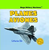 Planes/Aviones (Mega Military Machines / Megamaquinas Militares) (English and Spanish Edition)
