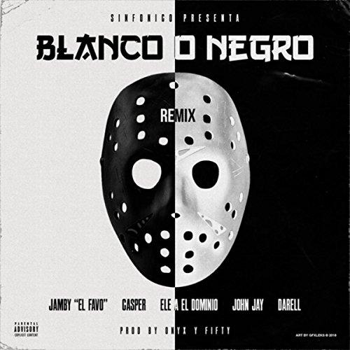 ... Blanco o Negro [Explicit] (Remix)