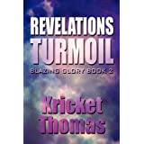 Revelations Turmoil: Blazing Glory Book 2