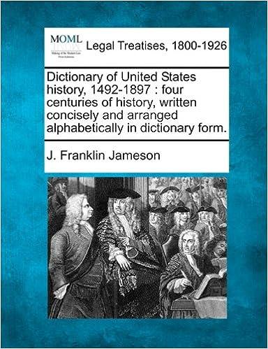 Amazon com: Dictionary of United States history, 1492-1897