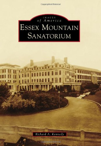 Essex Mountain Sanatorium (Images of America) [Richard A. Kennedy] (Tapa Blanda)