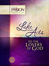 Luke and Acts: To the Lovers of God (The Passion Translation)