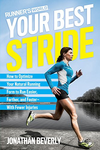 Runner's World Your Best Stride: How to Optimize Your Natural Running Form to Run Easier, Farther, and Faster--With Fewer Injuries cover