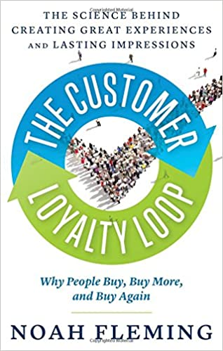 The Customer Loyalty Loop by Noah Fleming