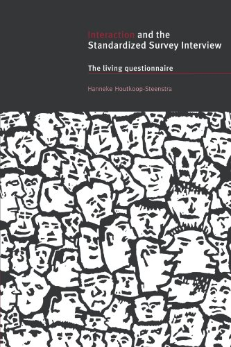 Interaction and the Standardized Survey Interview: The Living Questionnaire