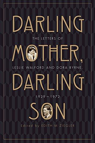 Darling Mother, Darling Son: The Letters of Leslie Walford and Dora Byrne, (Darling Dora)