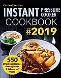 Instant Pressure Cooker Cookbook #2019: 550 Effortless Recipes for Beginner & Advanced Users