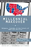 Millennial Makeover, Morley Winograd and Michael D. Hais, 0813543010
