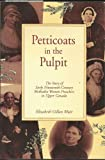 img - for Petticoats in the Pulpit: The Story of Early Nineteenth Century Methodist Women Preachers in Upper Canada book / textbook / text book