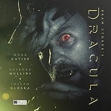 Dracula Performance by Bram Stoker, Jonathan Barnes Narrated by Mark Gatiss, Joseph Kloska, Deirdre Mullins, Nigel Betts, Rupert Young, Katy Manning, Alex Jordan