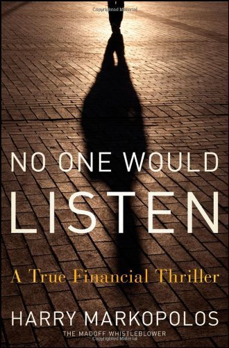 No One Would Listen: A True Financial Thriller by Harry Markopolos (2010-03-02)