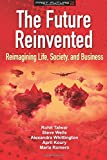 The Future Reinvented: Reimagining Life, Society, and Business: Volume 2 (Fast Future)