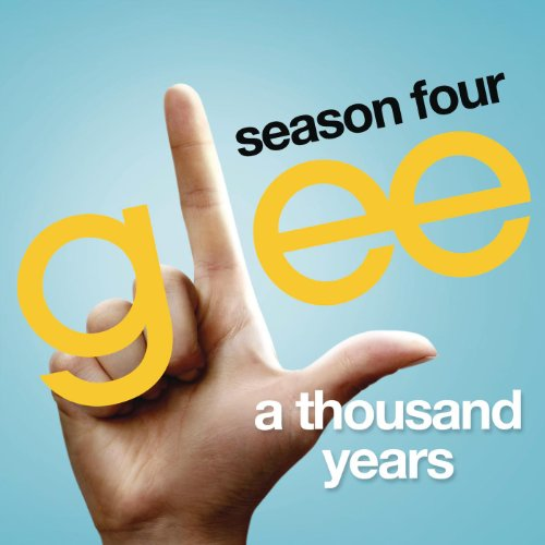 A Thousand Years (Glee Cast Ve...