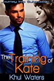 Download The Training of Kate (Journey into Submission Book 1) in PDF ePUB Free Online