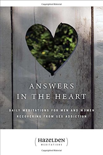 Answers in the Heart: Daily Meditations For Men And Women Recovering From Sex Addiction (Hazelden Meditation - Green Book Sex Addicts