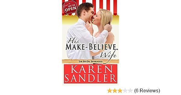 His Make Believe Wife The Pen Pal Sisterhood Book 2 Kindle