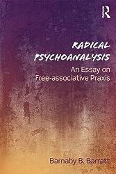 Radical Psychoanalysis: An essay on free-associative praxis