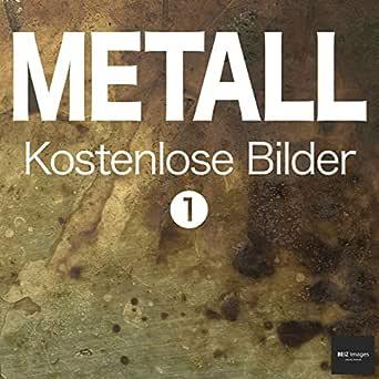 METALL Kostenlose Bilder 1 BEIZ images - Kostenlose Fotos (German ...