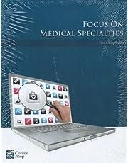 Focus On Medical Specialties (Career Step: Medical Transcription Editor Program Companion) (2010-05-03)