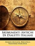 Monumenti Antichi Di Dialetti Italiani, Adolfo Mussafia, 1141529653