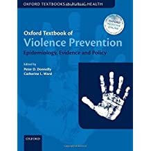 Oxford Textbook of Violence Prevention: Epidemiology, Evidence, and Policy