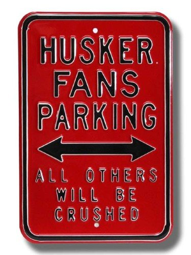 Nebraska Cornhuskers Others will be Crushed Parking Sign