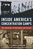 Inside America's Concentration Camps, James L. Dickerson, 155652806X
