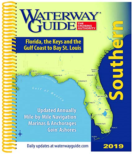 Waterway Guide Southern 2019: Florida, the Keys and the Gulf Coast ()
