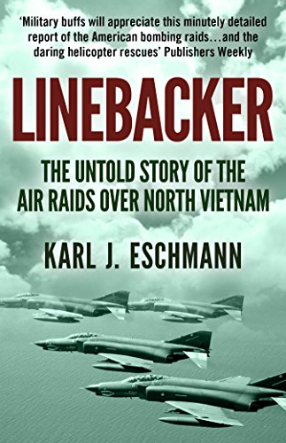 Download PDF Linebacker - The Untold Story of the Air Raids over North Vietnam