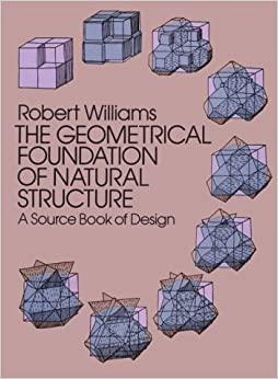 The Geometrical Foundation of Natural Structure: A Source Book of Design by Robert Williams (1979-05-23)