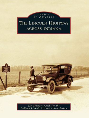 The Lincoln Highway across Indiana (Images of America (Arcadia - Images Of City Lincoln